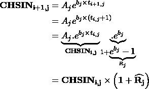 \begin{equation*} \begin{split} \mathbf{CHSIN_{i+1,j}} & = A_j e^{b_j \times t_{i+1,j}} \\ & = A_j e^{b_j \times (t_{i,j} +1 )} \\ & = \underset{\mathbf{CHSIN_{i,j}}}{\underbrace{A_j.e^{b_j \times t_{i,j}}}} \underset{1+\underset{R_j}{\underbrace{e^{b_j} - 1}}} { \underbrace{. e^{b_j}}} \\ & = \mathbf{CHSIN_{i,j} \times \left ( 1+\widehat{R_j} \right ) } \end{split} \end{equation*}